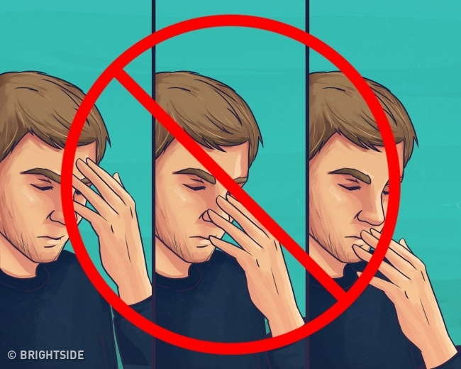 Avoid touching eyes, nose and mouth